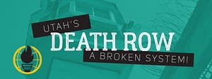 Utah's Death Row - A broken system
